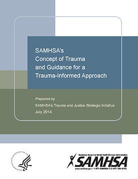 SAMHSAs Concept Of Trauma And Guidance For A Informed Approach