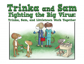 Trinka and Sam Fighting the Big Virus: Trinka, Sam, and Littletown Work Together (NCTSN)